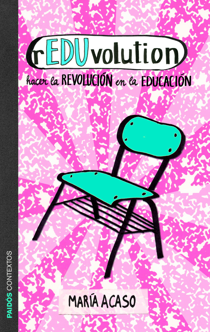 rEDUvolution: hacer la educación en la educación de María Acaso