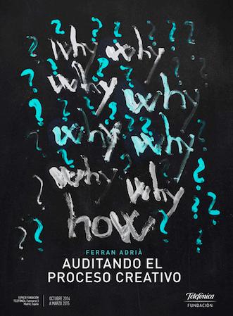 """Cartel """"Why"""" de """"Ferran Adriá. Auditando la creatividad"""""""
